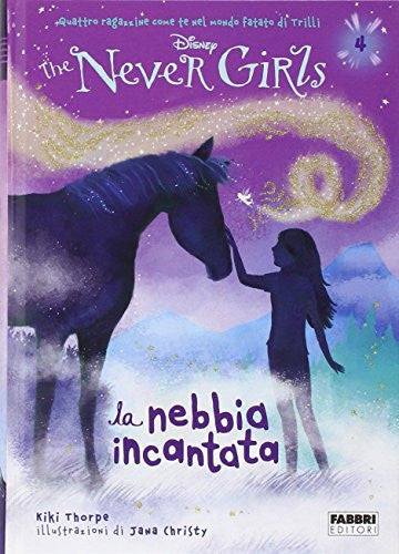 La nebbia incantata. The Never Girls. 4.
