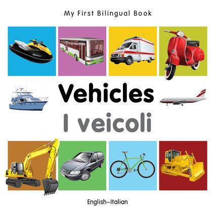 My First Bilingual Book-Vehicles (English-Italian)
