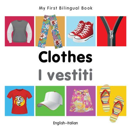 My First Bilingual Book-Clothes (English-Italian)