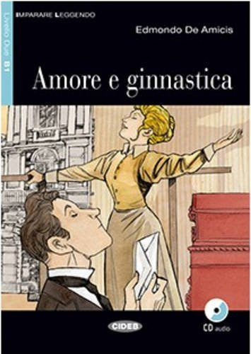 Amore e ginnastica. Con CD Audio