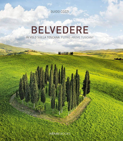 Belvedere: In volo sulla Toscana - Flying above Tuscany