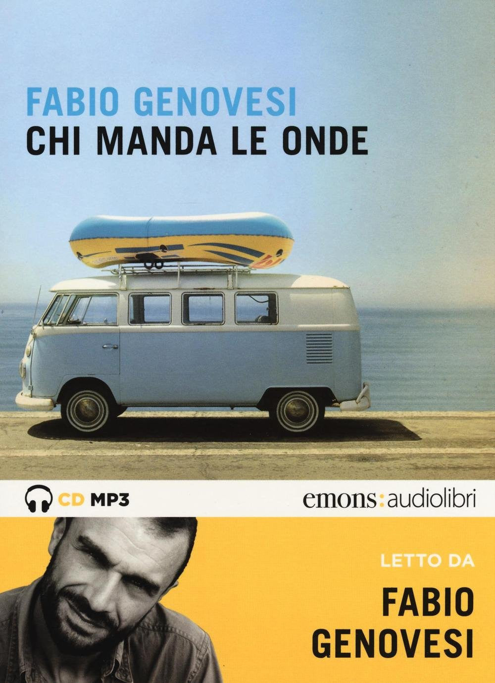 Chi manda le onde letto da Fabio Genovesi. Audiolibro. CD Audio formato MP3