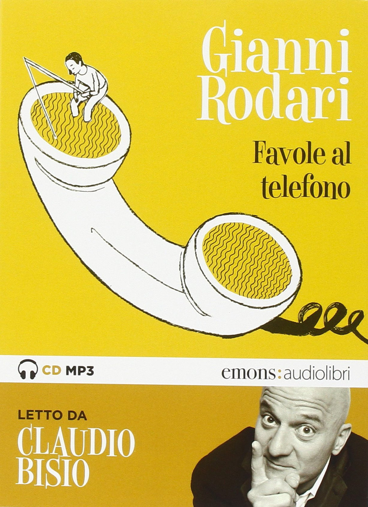 Favole al telefono letto da Claudio Bisio. Audiolibro. CD Audio formato MP3. Ediz. integrale