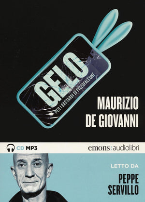 Gelo per i Bastardi di Pizzofalcone letto da Peppe Servillo. Audiolibro. CD Audio formato MP3