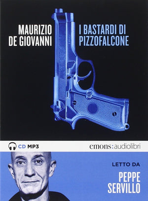 I Bastardi di Pizzofalcone letto da Peppe Servillo. Audiolibro. CD Audio formato MP3