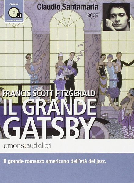 Il grande Gatsby letto da Claudio Santamaria. Audiolibro. CD Audio formato MP3