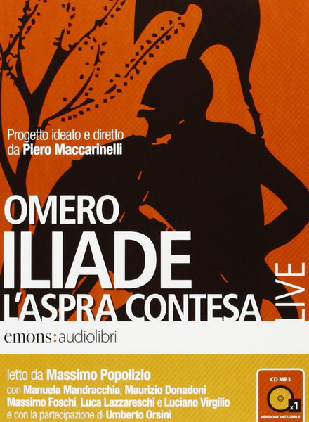 Iliade. L'aspra contesa. Audiolibro. CD Audio formato MP3