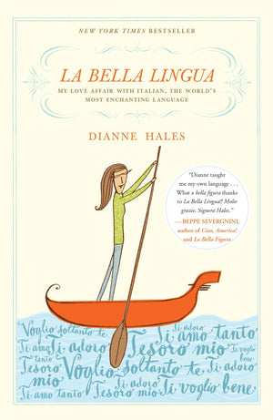 La Bella Lingua: My Love Affair with Italian, the World's Most Enchanting Language (Autographed Edition)
