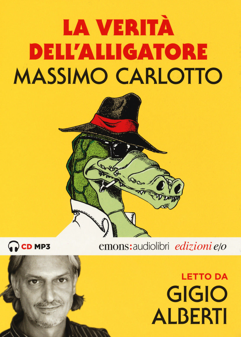 La verità dell'Alligatore letto da Gigio Alberti. Audiolibro. CD Audio formato MP3