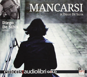 Mancarsi letto da Diego De Silva. Audiolibro. CD Audio formato MP3