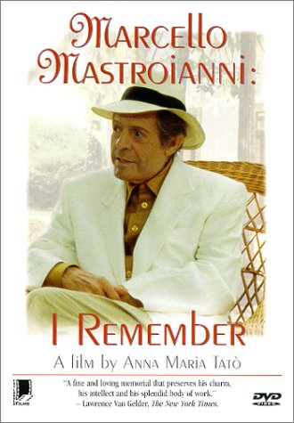 Marcello Mastroianni: I Remember