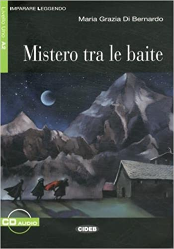 Mistero tra le baite. Con CD Audio