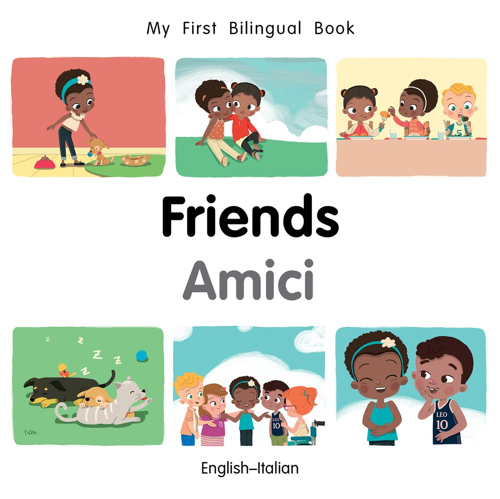 My First Bilingual Book–Friends (English–Italian)