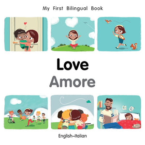 My First Bilingual Book–Love (English–Italian)