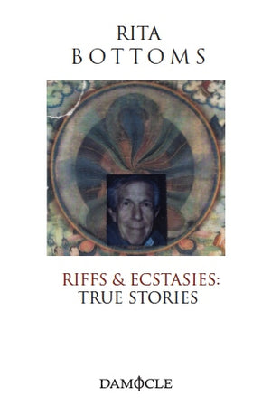 Riffs & ecstasies. True stories