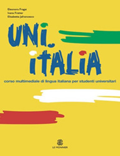 UNI.ITALIA. Corso multimediale di lingua italiana per studenti universitari. Con CD Audio formato MP3
