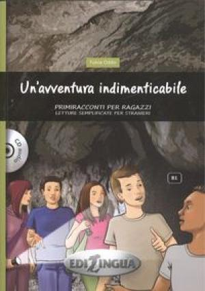 Un'avventura indimenticabile. Con CD Audio