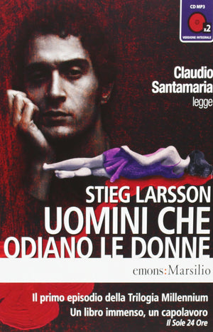 Uomini che odiano le donne letto da Claudio Santamaria. Audiolibro. CD Audio Formato MP3