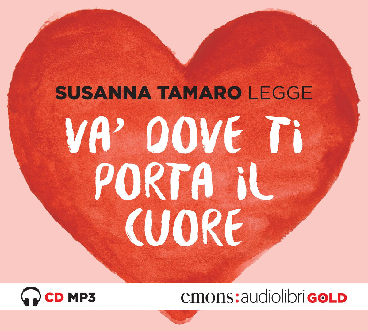 Và dove ti porta il cuore letto da Susanna Tamaro. Audiolibro. CD Audio formato MP3