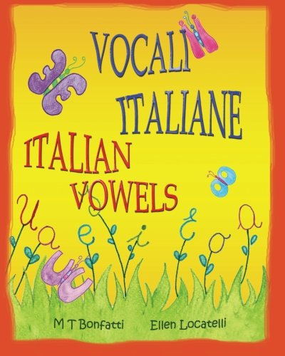 Vocali Italiane, Italian Vowels: A Picture Book about the Vowels of the Italian Alphabet