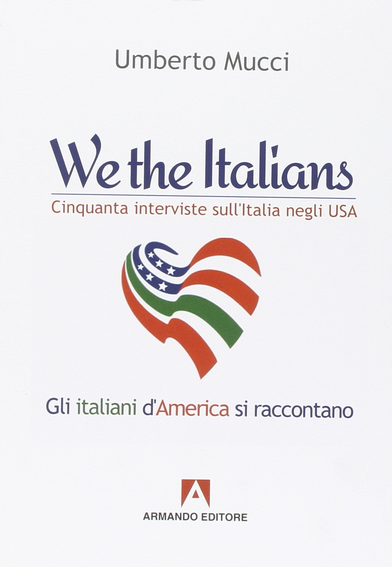 We the italians. Cinquanta interviste sull'Italia negli USA