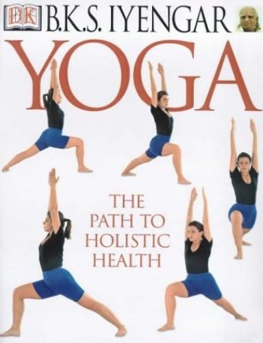 BKS Iyengar Yoga - The Path To Holistic Health - Used Book