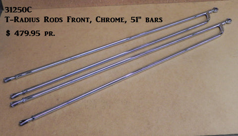"31250C T-Radius Rods, Front, Chrome, 51"" bars"