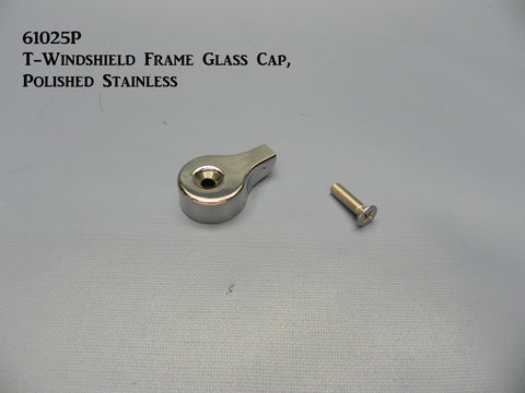 61025P  T-Windshield Frame Glass Cap, Polished Stainless