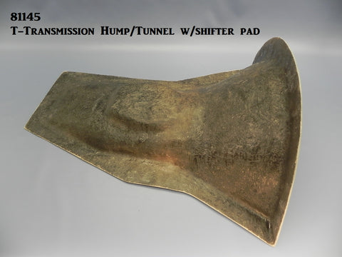 81145 T-Transmission Hump/Tunnel w/Shift Boot Pad