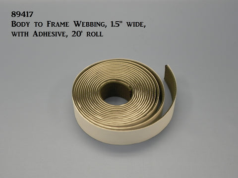 "89417  Body to Frame Webbing with Adhesive, 1.5"" wide, 20' roll"