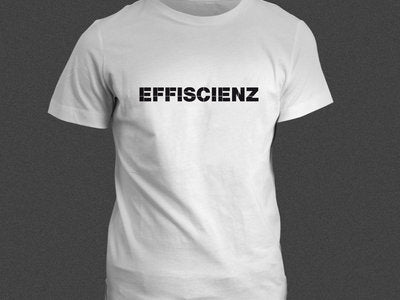 """EFFISCIENZ"" White T-Shirt"