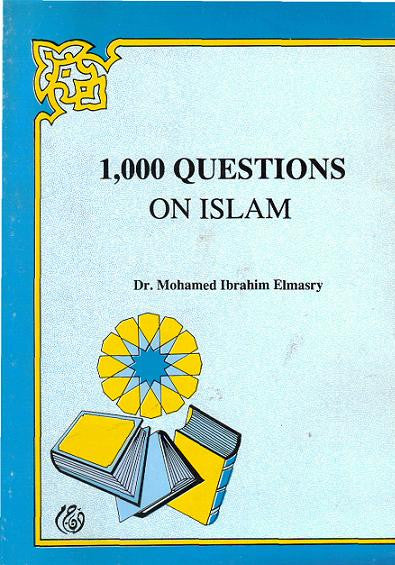 1000 Questions on Islam - Mohamed Ibrahim Elmasry