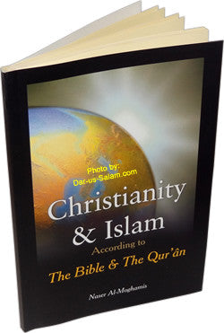 Christianity & Islam According to The Bible & The Quran - Naser Al-Moghamis