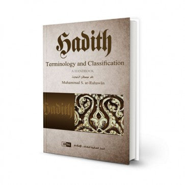 Hadith : Terminology and Clasification A Handbook - Muhammad S. Ar-Rahawan
