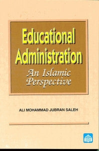 Educational Administration An Islamic Perspective - Ali Mohammad Jubran Saleh