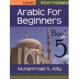Arabic For Beginners Textbook 5 - Muhammad S.Adly