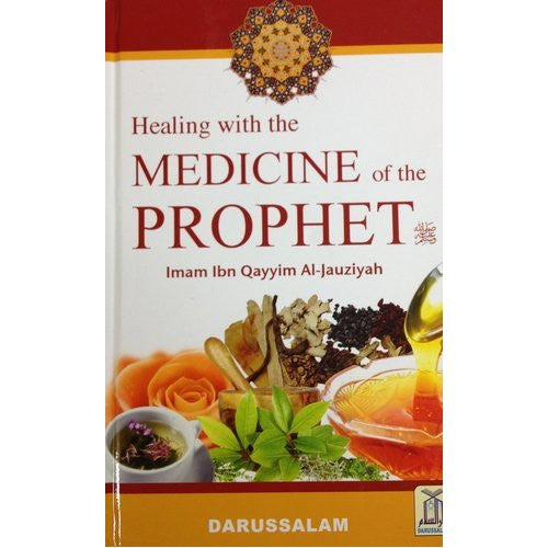 Healing with the Medicine of the Prophet - Ibn Qayem Al Jawziya