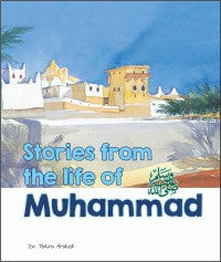 Stories from the life of Muhammad - Dr. Tahira Arshed