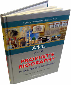 Atlas on the Prophet's Biography (Places, Nations and Landmarks) -  Shawqi Abu Khalil
