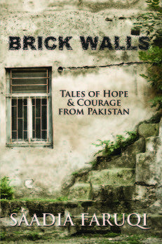 Brick Walls Tales Of Hope & Courage From Pakistan