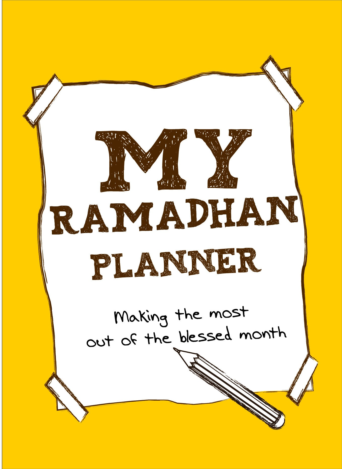 My Ramadhan Planner : Making The Most Out Of The Blessed Month - Yellow