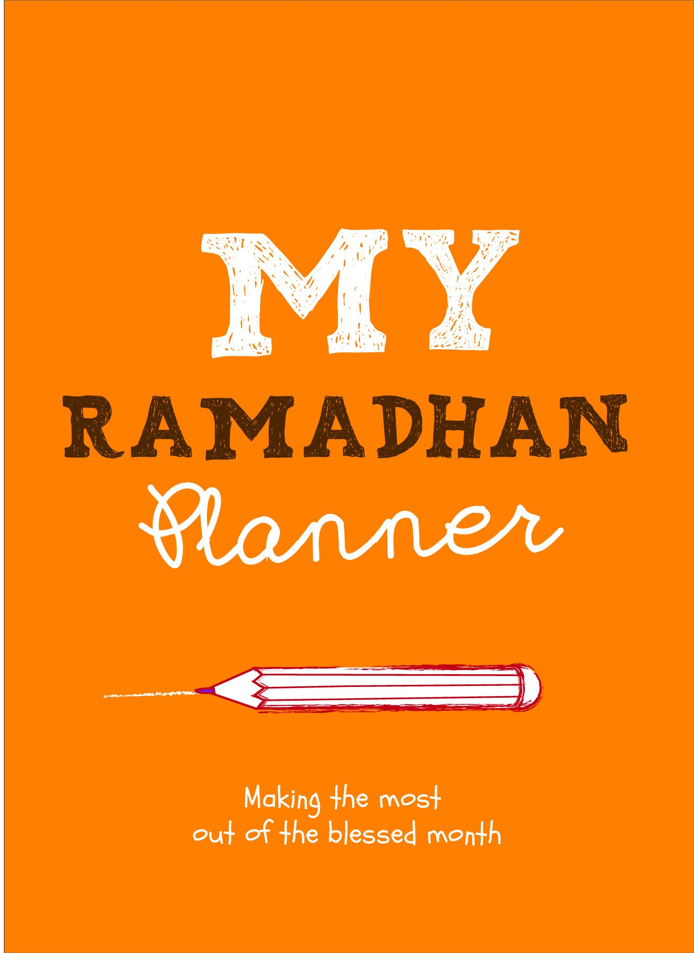 My Ramadhan Planner : Making The Most Out Of The Blessed Month - Orange