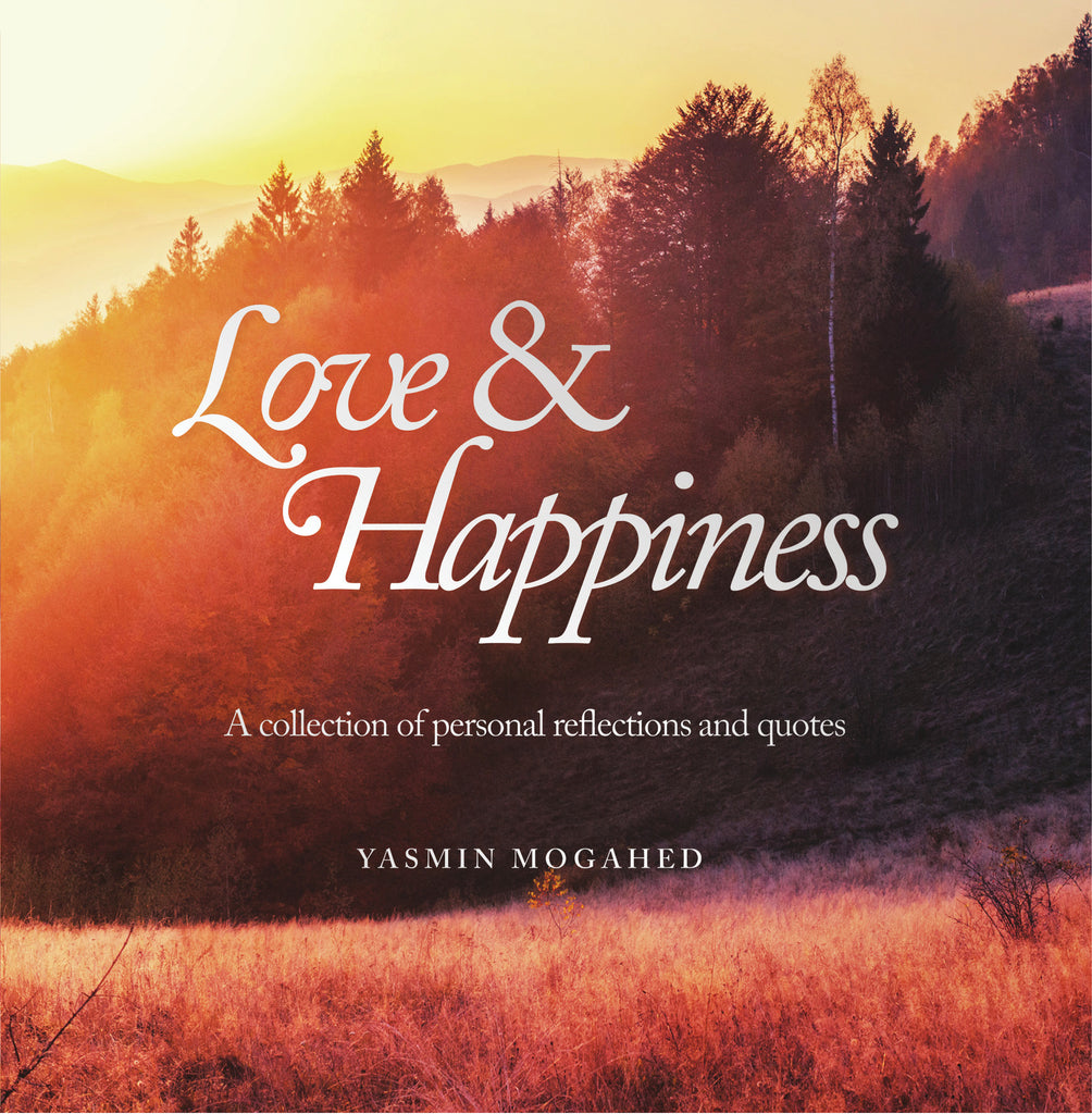 Love And Happiness - Yasmin Mogahed