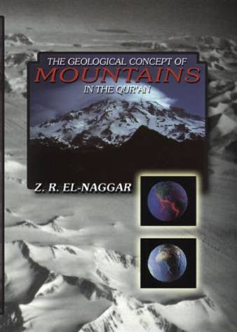 The Geological Concept of Mountains in the Qur'an -  Zaghloul Al Naggar