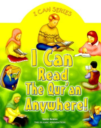 I Can Read the Quran Anywhere! : I Can Series - Yasmin Ibrahim