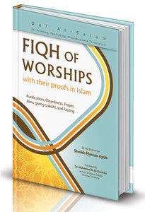 Fiqh of Worships with their Proofs in Islam - Hasan Ayoub