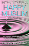 How To Be A Happy Muslim - Sheima Salam Sumer