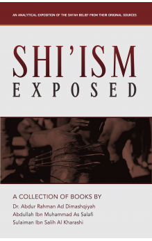 Shi'ism Exposed: An Analytical Exposition Of The Shi'ah Belief From Their Original Sources