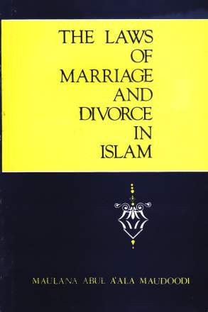 The Laws Of Marriage And Divorce In Islam - Abul A'La  Mawdudi