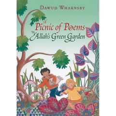 A Picnic of Poems in Allah's Green Garden with CD - Dawud Wharnsby